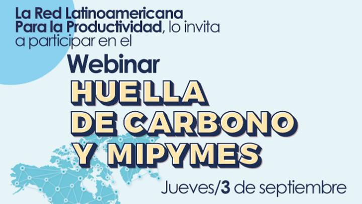Webinar: Huella De Carbono Y MIPYMES